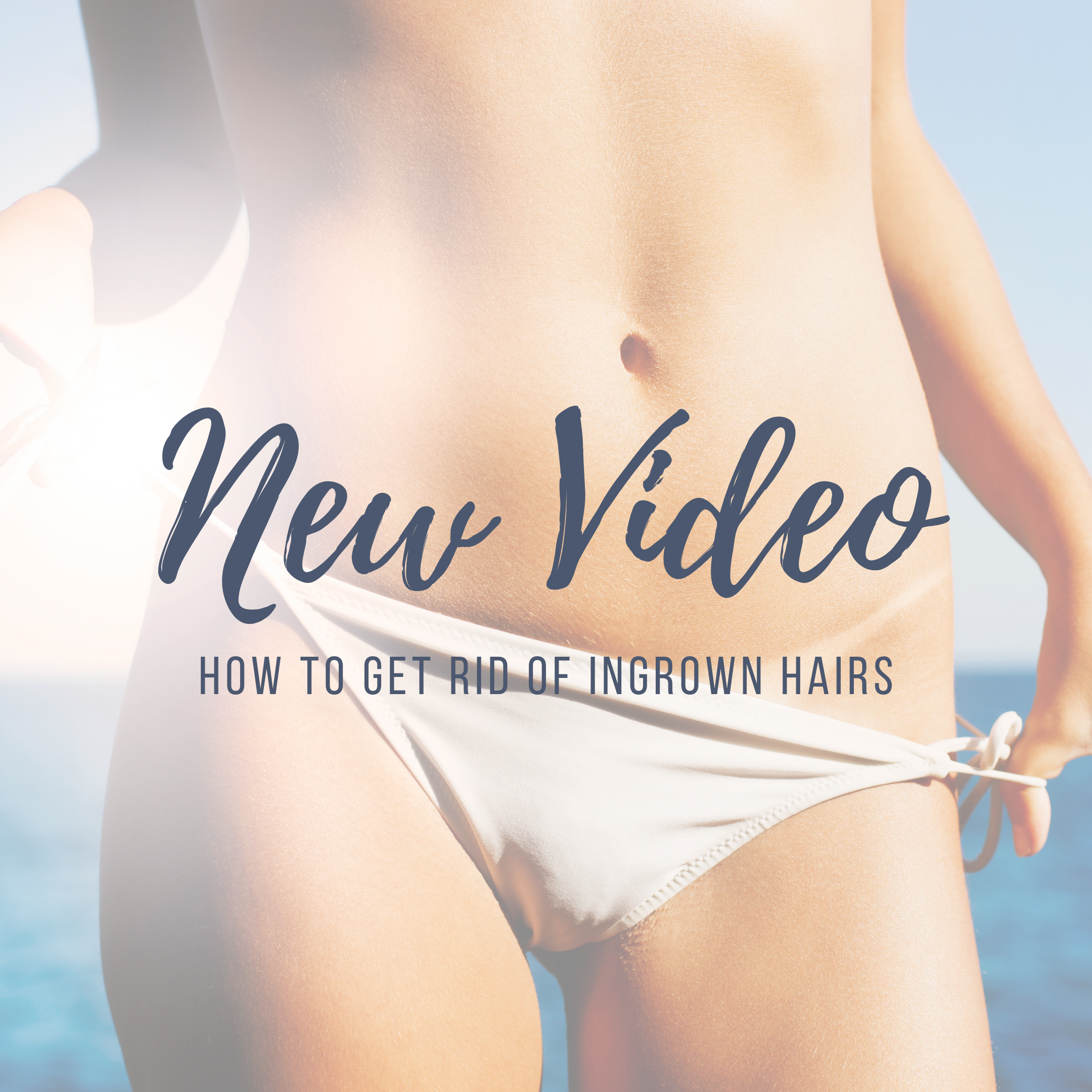 New Video: How to get rid of ingrown hairs