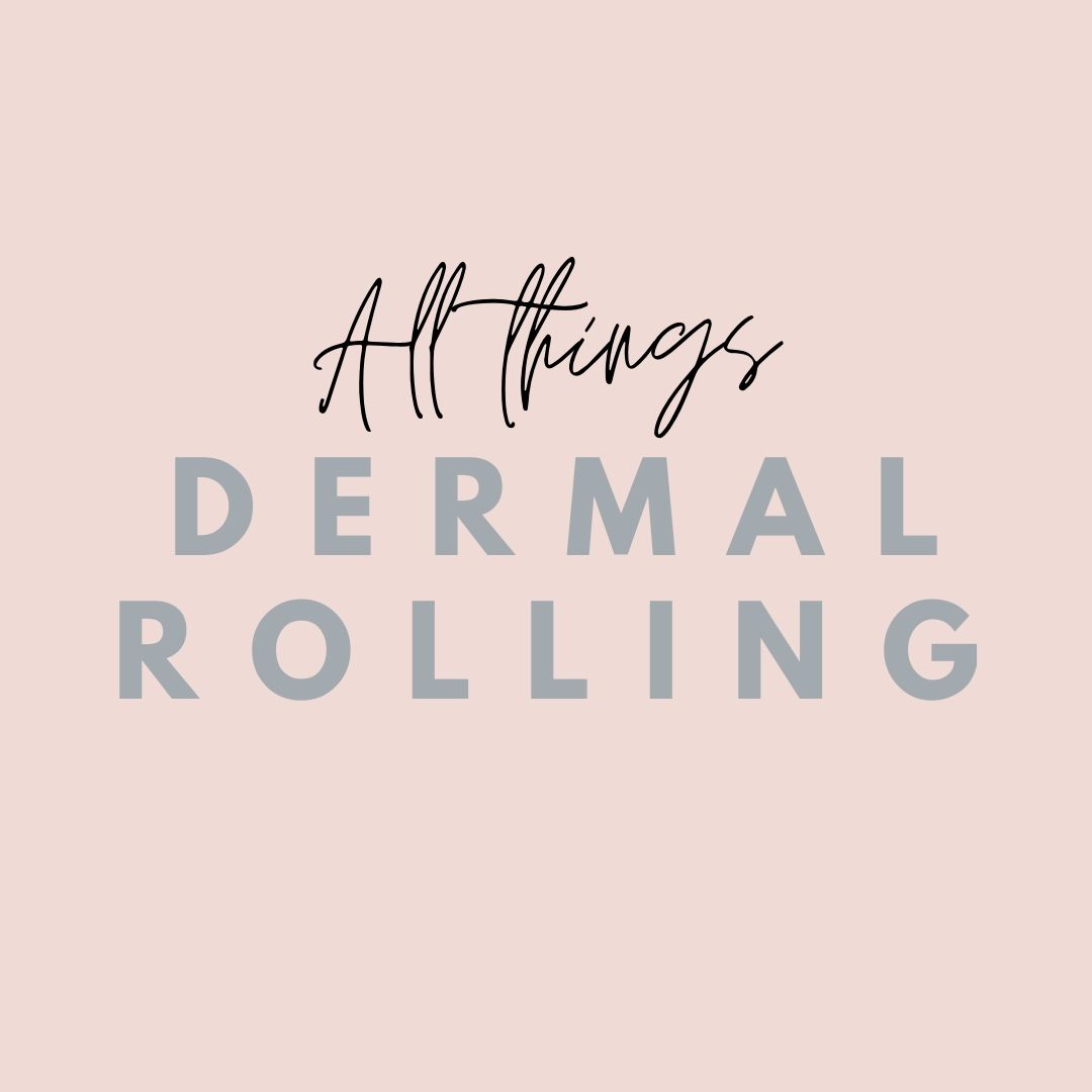 All things Dermal Rolling
